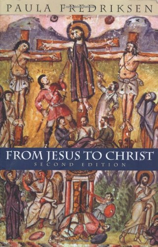 From Jesus to Christ: The Origins of the New Testament Images of Christ: The Origins of the New Testament Images of Jesus (Yale Nota Bene) por Paula Fredriksen