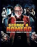 George a Romero - Révolutions, Zombies et Chevalerie