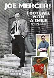 Joe Mercer, OBE: Football With A Smile (English Edition)