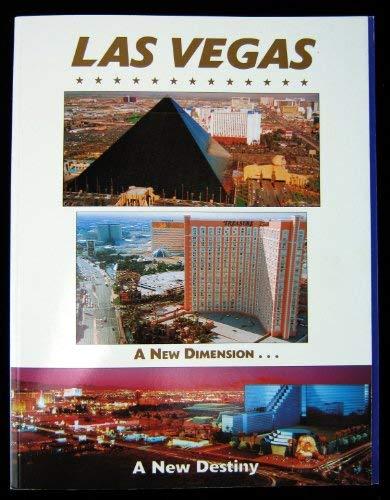 Las Vegas: A New Dimension a New Destiny