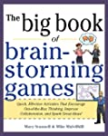Big Book of Brainstorming Games: Quic...