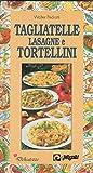 Scarica Libro Come si fanno tagliatelle lasagne e tortellini (PDF,EPUB,MOBI) Online Italiano Gratis