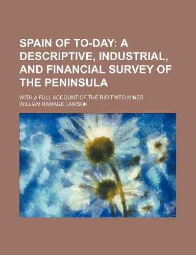 spain-of-to-day-a-descriptive-industrial-and-financial-survey-of-the-peninsula-with-a-full-account-o
