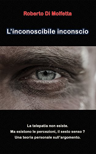 L'inconoscibile inconscio: Una proposta teorica per spiegare il sesto senso