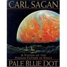 Pale Blue Dot: Vision of the Human Future in Space by Carl Sagan (1996-05-09)