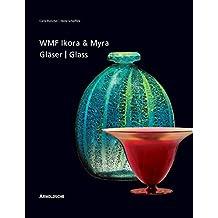 WMF Ikora- und Myra-Gläser. Unika und serielles Kunstglas der 1920er bis 1950er Jahre