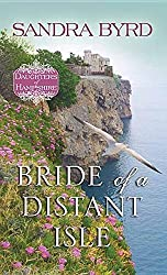 Bride of a Distant Isle: Daughters of Hampshire by Sandra Byrd (2016-05-06)