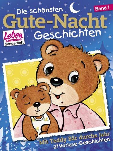 Die schönsten Gute-Nacht-Geschichten, Band 1: Mit Teddy Bär durchs Jahr (Sonderheft der Elternzeitschrift
