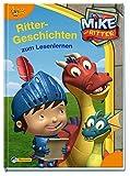 Mike der Ritter: Rittergeschichten zum Lesenlernen