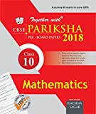 Together With CBSE Pariksha Pre-Board Papers for Class 10 Mathematics for 2018 Exam