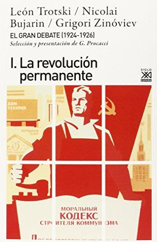 Descarga gratuito El gran debate i: la revolución permanente (siglo xxi de españa general) EPUB!