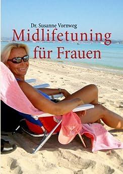 Midlifetuning für Frauen: Den Jahren mehr Leben geben von [Vornweg, Dr. Susanne]