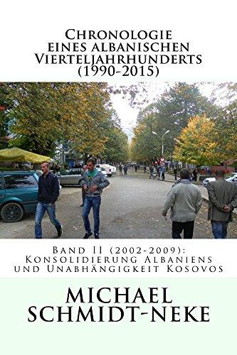 Chronologie eines albanischen Vierteljahrhunderts (1990-2015), Band II: Band II: Konsolidierung Albaniens und Unabhängikeit Kosovos (Albanian Studies 32)