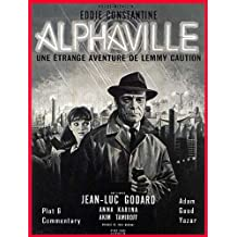 Alphaville (1965): An In-Depth Analysis of a French Sci-Fi Film Noir Masterpiece (English Edition)