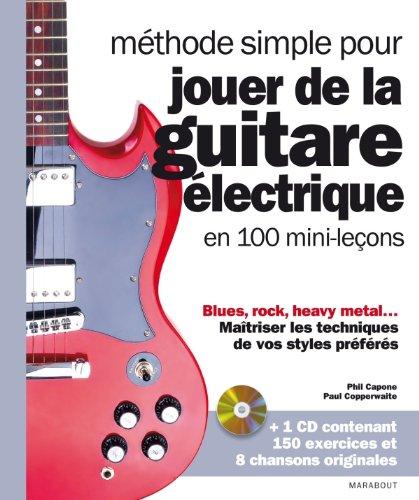 Méthode simple pour jouer de la guitare électrique en 100 mini-leçons + CD