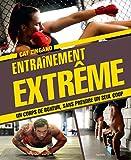 Entraînement extrême: Obtenez le corps d'un combattant sans prendre un seul coup