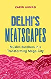 #8: Delhi's Meatscapes: Muslim Butchers in a Transforming Mega City