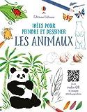 Telecharger Livres Les animaux Idees pour peindre et dessiner (PDF,EPUB,MOBI) gratuits en Francaise