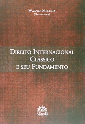 Direito Internacional Clássico e Seu Fundamento