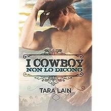 I cowboy non lo dicono (I cowboy non... Vol. 1) (Italian Edition)