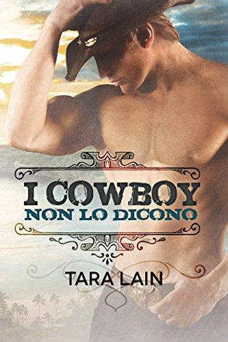 I cowboy non lo dicono (I cowboy non... Vol. 1) di [Lain, Tara]