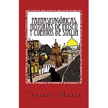 Fantasmagóricas Historias de Moscú y cuentos de Stalin (Spanish Edition)
