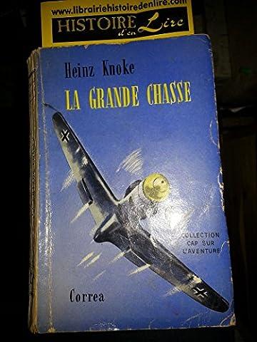 Heinz Knoke - La grande chasse Livre de bord d'un