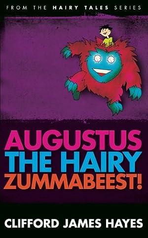 Augustus, the Hairy Zummabeest!