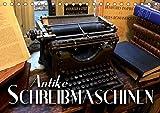 Antike Schreibmaschinen (Tischkalender 2019 DIN A5 quer): Nostalgische Bilder alter Schreibmaschinen erzählen die Geschichte der Schreibtechnik ... 14 Seiten ) (CALVENDO Hobbys)