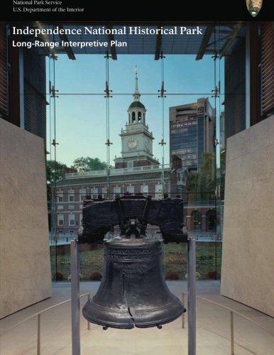 Long-Range Interpretive Plan: Independence National Historical Park