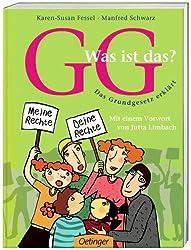 GG - Was ist das?: Das Grundgesetz erklärt
