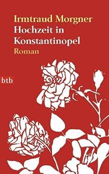 Hochzeit in Konstantinopel: Roman (German Edition) by [Morgner, Irmtraud]