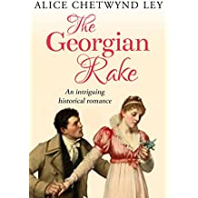 The Georgian Rake: An intriguing historical romance