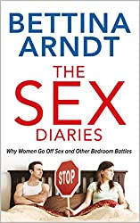 The Sex Diaries: Why Women Go off sex and other bedrom battles (English Edition)
