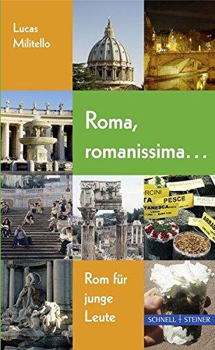Roma, romanissima ...: Rom für junge Leute