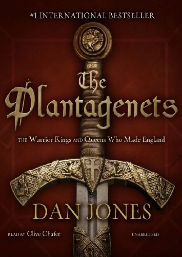 The Plantagenets: The Warrior Kings and Queens Who Made England: Written by Dan Jones, 2013 Edition, (Unabridged) Publisher: Blackstone Audiobooks [Audio CD]