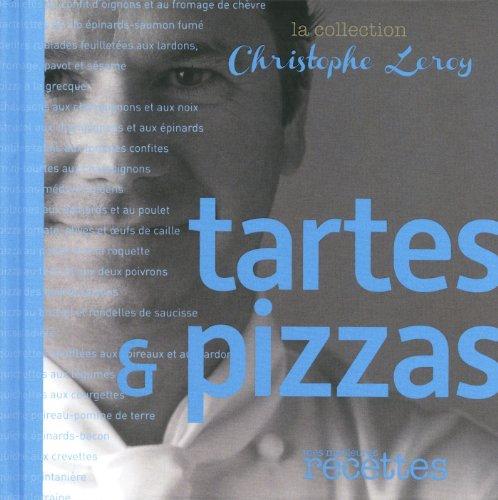 Tartes & Pizzas par Christophe Leroy