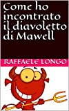 Scarica Libro Come ho incontrato il diavoletto di Maxwell (PDF,EPUB,MOBI) Online Italiano Gratis