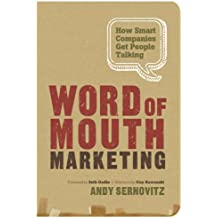 Word of Mouth Marketing: How Smart Companies Get People Talking (English Edition)