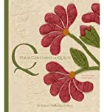 By Colonial Williamsburg Foundation ; Linda Baumgarten ; Kimberly Smith Ivey ; Ronald Hurst ( Author ) [ Four Centuries of Quilts: The Colonial Williamsburg Collection Colonial Williamsburg Foundation By Oct-2014 Hardcover