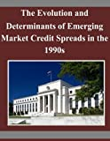 The Evolution and Determinants of Emerging Market Credit Spreads in the 1990s