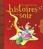 Telecharger Livres Les merveilleuses histoires du soir (PDF,EPUB,MOBI) gratuits en Francaise
