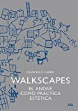 Image de Walkscapes: El andar como práctica estética