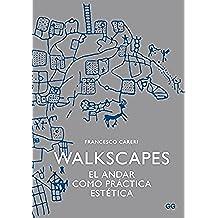 Walkscapes: El andar como práctica estética