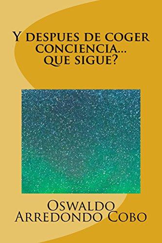 Y despues de coger conciencia... que sigue? por Oswaldo Arredondo Cobo