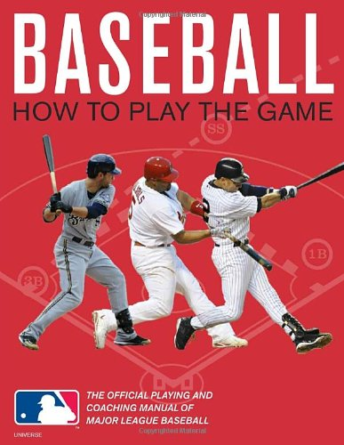 baseball-how-to-play-the-game-the-official-playing-and-coaching-manual-of-major-league-baseball
