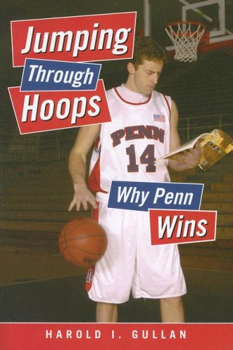 Jumping Through Hoops: Why Penn Wins por Harold I. Gullan
