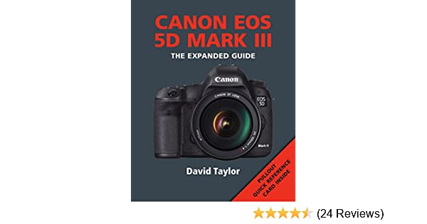 canon eos 5d mark iii the expanded guide expanded guides amazon co rh amazon co uk canon 5d user guide Canon 5D Mark IV