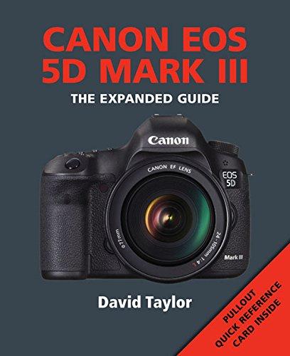 Canon EOS 5D MK III (The Expanded Guide) Canon Usa Eos 5d