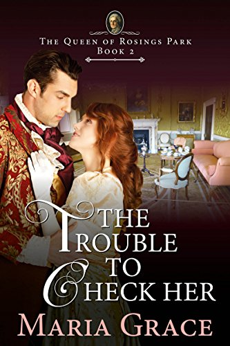 The Trouble to Check Her: A Pride and Prejudice Variation (The Queen of Rosings Park Book 2) (English Edition)